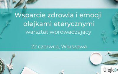 Wsparcie zdrowia i emocji olejkami eterycznymi – warsztat wprowadzający – Warszawa